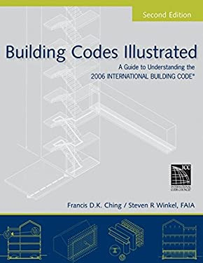 Building Codes Illustrated: A Guide to Understanding the 2006 International Building Code 9780471741893