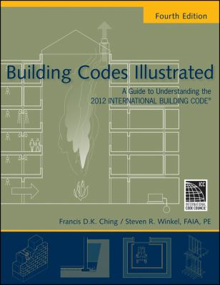 Building Codes Illustrated: A Guide to Understanding the 2012 International Building Code 9780470903575