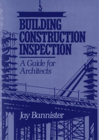 Building Construction Inspection: A Guide for Architects 9780471530046