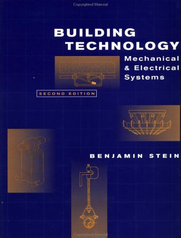 Building Technology: Mechanical and Electrical Systems 9780471593195