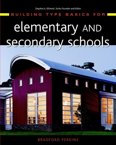 Building Type Basics for Elementary and Secondary Schools 9780471327004