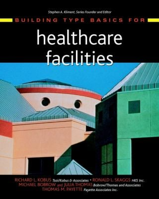 Building Type Basics for Healthcare Facilities 9780471356721