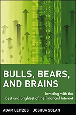 Bulls Bears and Brains: Investing with the Best and Brightest of the Financial Internet 9780471442943