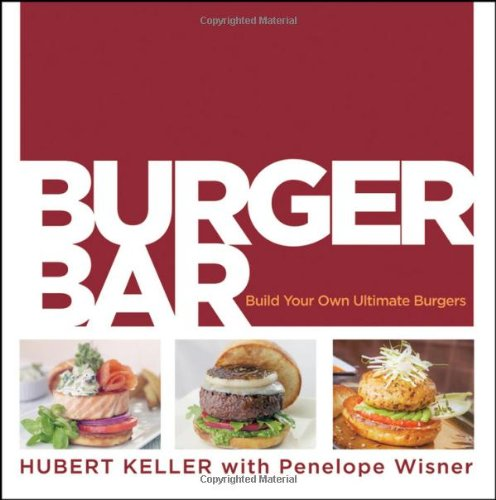 Burger Bar: Build Your Own Ultimate Burgers 9780470187678