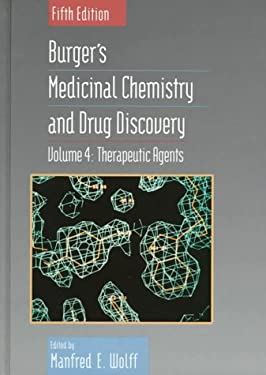 Burger's Medicinal Chemistry and Drug Discovery, Therapeutic Agents 9780471575597
