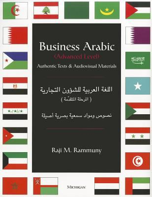 Business Arabic, Advanced Level: Authentic Texts and Audiovisual Materials 9780472085118