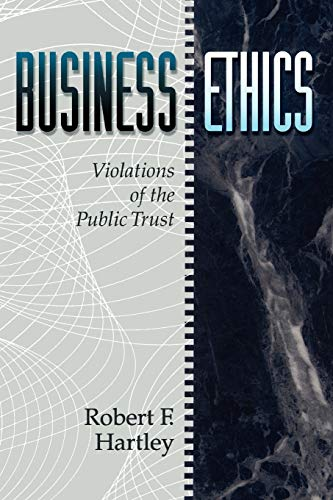 Business Ethics: Violations of the Public Trust 9780471545910