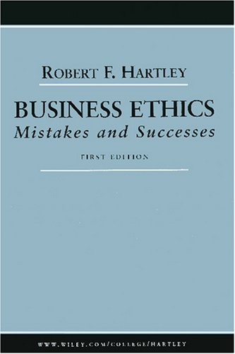 Business Ethics: Mistakes and Successes 9780471663737