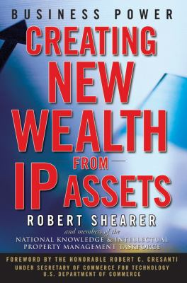 Business Power: Creating New Wealth from IP Assets 9780470120750