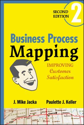 Business Process Mapping: Improving Customer Satisfaction 9780470444580