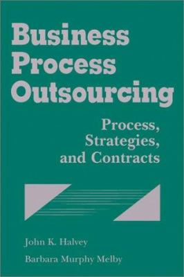Business Process Outsourcing: Process, Strategies, and Contracts [With Disk] 9780471348214