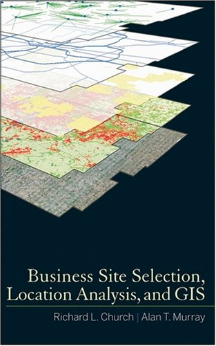 Business Site Selection, Location Analysis and GIS 9780470191064