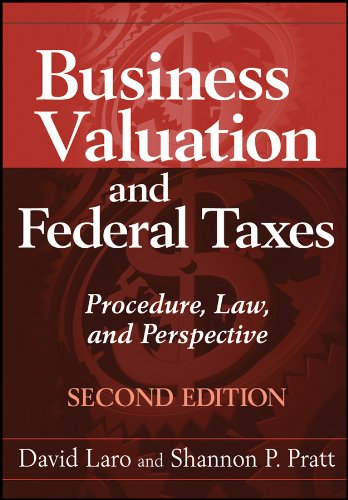 Business Valuation and Federal Taxes: Procedure, Law and Perspective 9780470601624