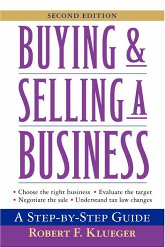 Buying & Selling a Business: A Step-By-Step Guide 9780471657026