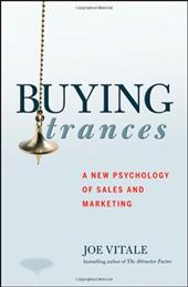 Buying Trances: A New Psychology of Sales and Marketing 1506737