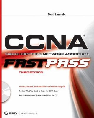 CCNA: Cisco Certified Network Associate: Fast Pass [With CDROM] 9780470185711