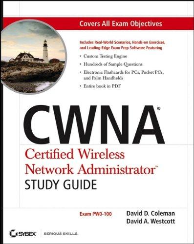 CWNA: Certified Wireless Network Administrator Study Guide [With CDROM] 9780471789529