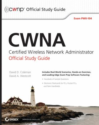 CWNA: Certified Wireless Network Administrator Official Study Guide: Exam PW0-104 [With CDROM] 9780470438909