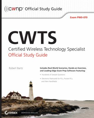 CWTS: Certified Wireless Technology Specialist Official Study Guide: Exam PW0-070 [With CDROM] 9780470438893