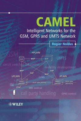 Camel: Intelligent Networks for the GSM, GPRS and UMTS Network 9780470016947