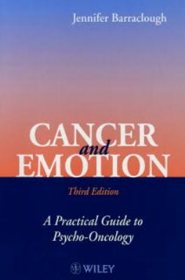 Cancer and Emotion: A Practical Guide to Psycho-Oncology 9780471985976