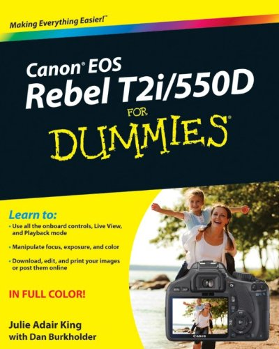 Canon EOS Rebel T2i/550D for Dummies 9780470768815