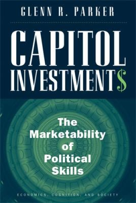 Capitol Investments: The Marketability of Political Skills 9780472050376