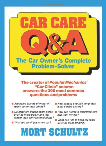 Car Care Q&A: The Auto Owner's Complete Problem-Solver 9780471544791