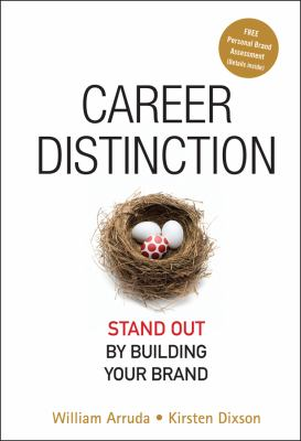 Career Distinction: Stand Out by Building Your Brand 9780470128183