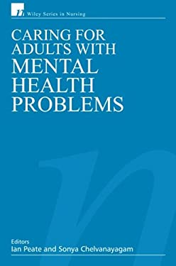 Caring for Adults with Mental Health Problems 9780470026298