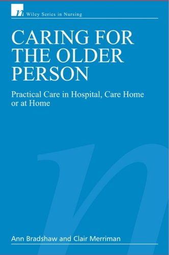 Caring for the Older Person: Practical Care in Hospital, Care Home or at Home 9780470025635