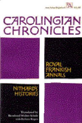 Carolingian Chronicles: Royal Frankish Annals and Nithard's Histories 9780472061860