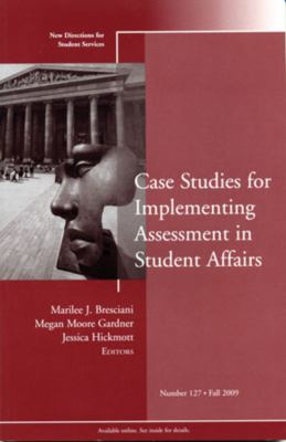 Case Studies for Implementing Assessment in Student Affairs 9780470554746