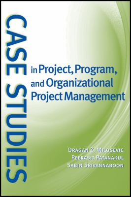 Case Studies in Project, Program, and Organizational Project Management 9780470183885