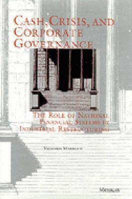 Cash, Crisis, and Corporate Governance: The Role of National Financial Systems in Industrial Restructuring 9780472105045