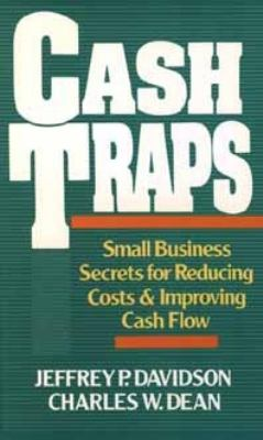 Cash Traps: Small Business Secrets for Reducing Costs and Improving Cash Flow 9780471536253