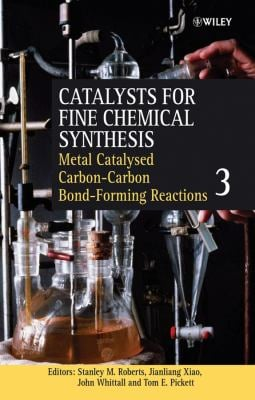 Catalysts for Fine Chemical Synthesis, Catalysts for Carbon-Carbon Bond Formation 9780470861998