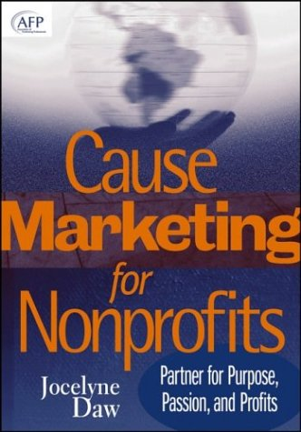 Cause-Marketing for Nonprofits: Partner for Purpose, Passion, and Profits 9780471717508