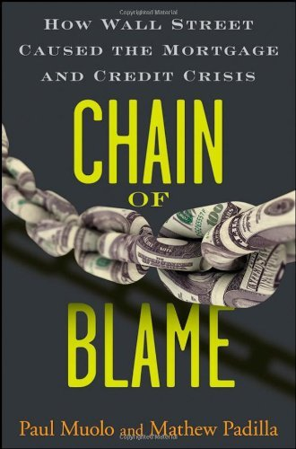 Chain of Blame: How Wall Street Caused the Mortgage and Credit Crisis 9780470292778