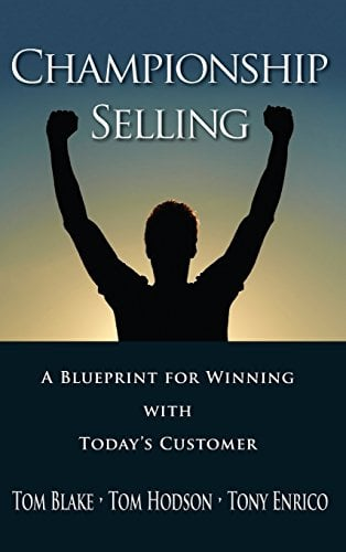 Championship Selling: A Blueprint for Winning with Today's Customer 9780470836750