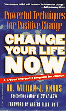 Change Your Life Now: Powerful Techniques for Positive Change 9780471176930