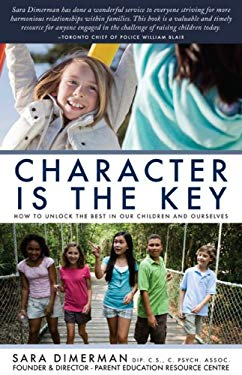 Character Is the Key: How to Unlock the Best in Our Children and Ourselves 9780470155608