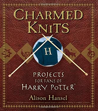 Charmed Knits: Projects for Fans of Harry Potter 9780470067314