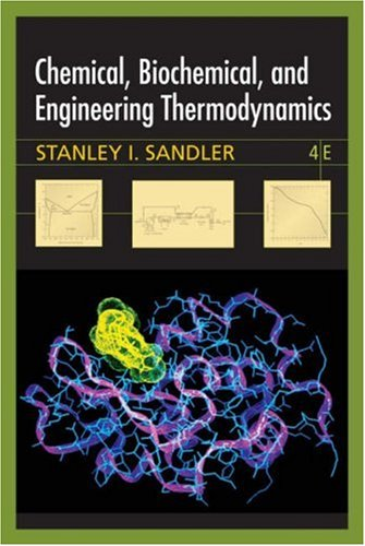 Chemical, Biochemical, and Engineering Thermodynamics [With CDROM] 9780471661740