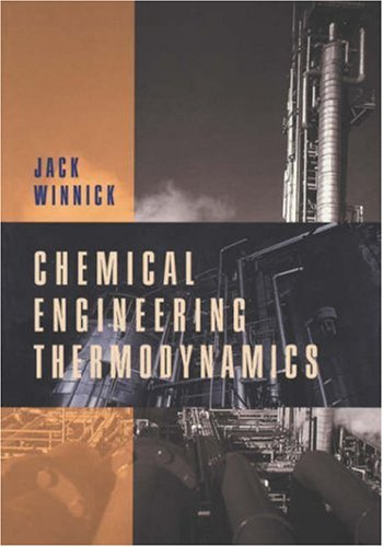 Chemical Engineering Thermodynamics: An Introduction to Thermodynamics for Undergraduate Engineering Students 9780471055907