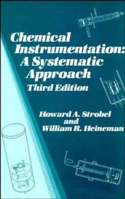 Chemical Instrumentation: A Systematic Approach 9780471612230