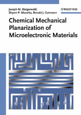 Chemical Mechanical Planarization of Microelectronic Materials 9780471138273