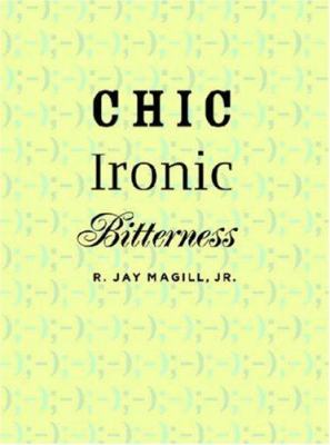 Chic Ironic Bitterness 9780472116218