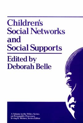 Children's Social Networks and Social Supports 9780471628798