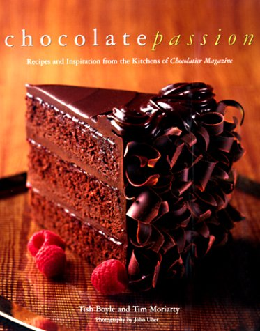 Chocolate Passion: Recipes and Inspiration from the Kitchens of I Chocolatier/I Magazine 9780471293170